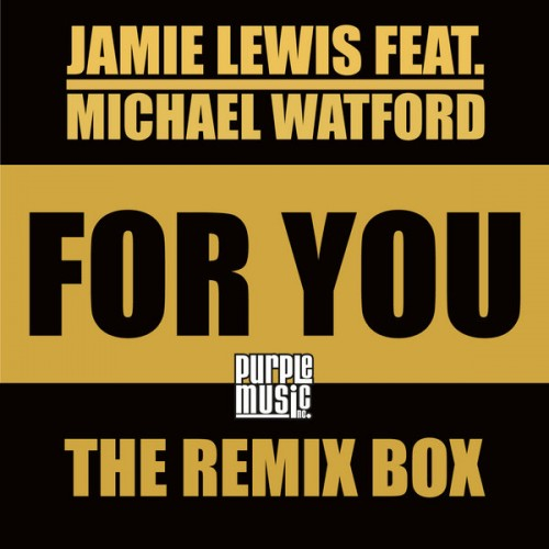 Jamie Lewis feat.Michael Watford - For You